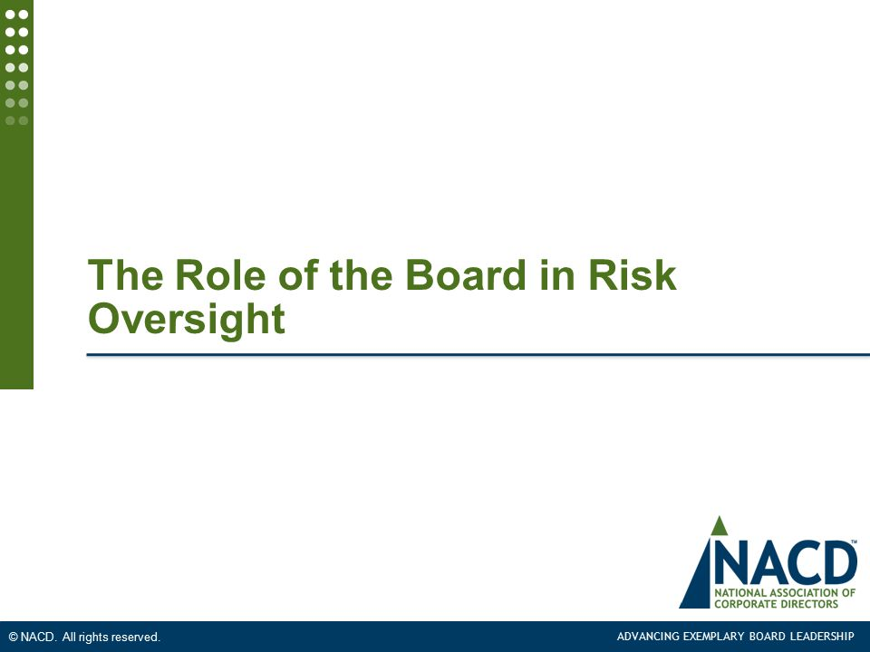 ADVANCING EXEMPLARY BOARD LEADERSHIP © NACD.All rights reserved.