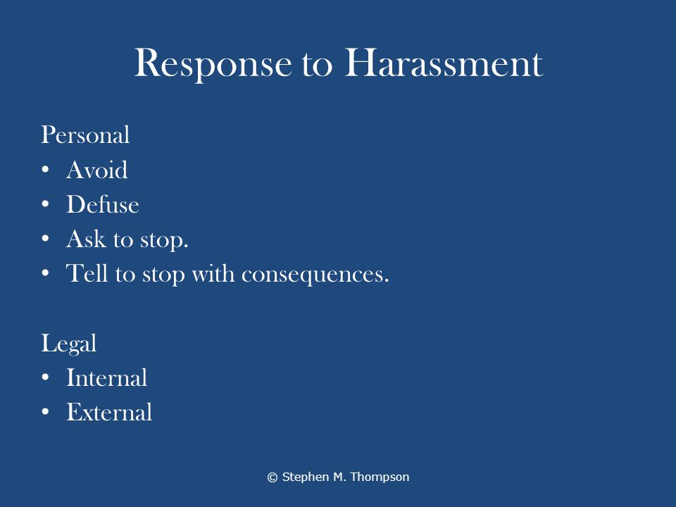 Response to Harassment Personal Avoid Defuse Ask to stop.