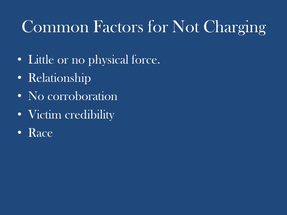 Common Factors for Not Charging Little or no physical force.