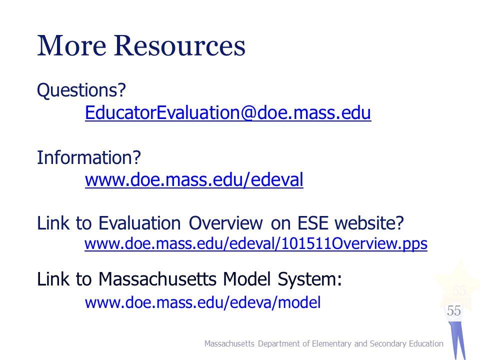 55 More Resources Questions. EducatorEvaluation@doe.mass.edu Information.