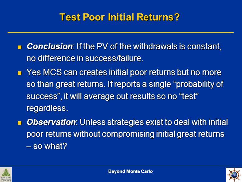 Beyond Monte Carlo Test Poor Initial Returns.