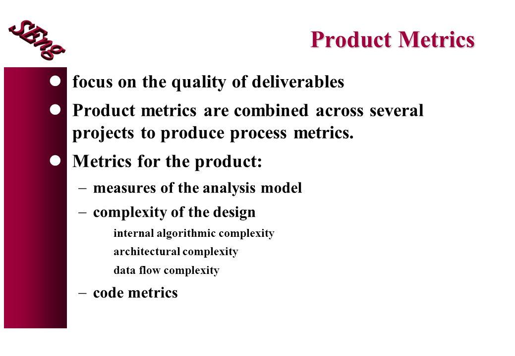 Metrics Guidelines lUse common sense and organizational sensitivity when interpreting metrics data.