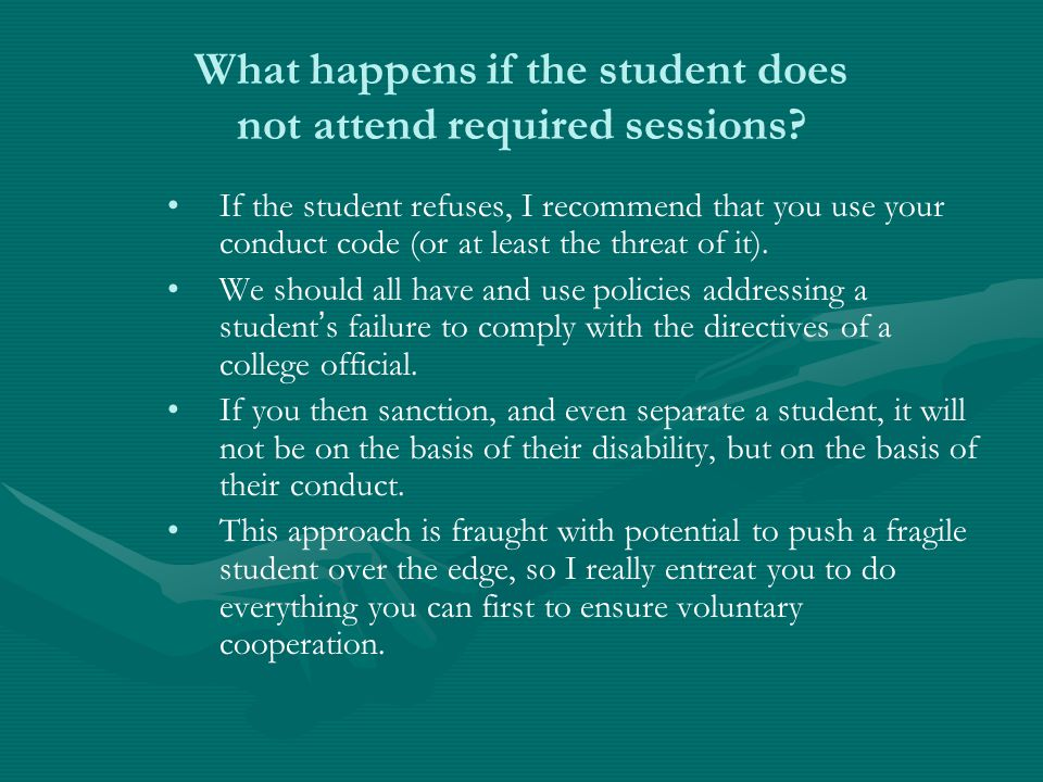 What happens if the student does not attend required sessions.
