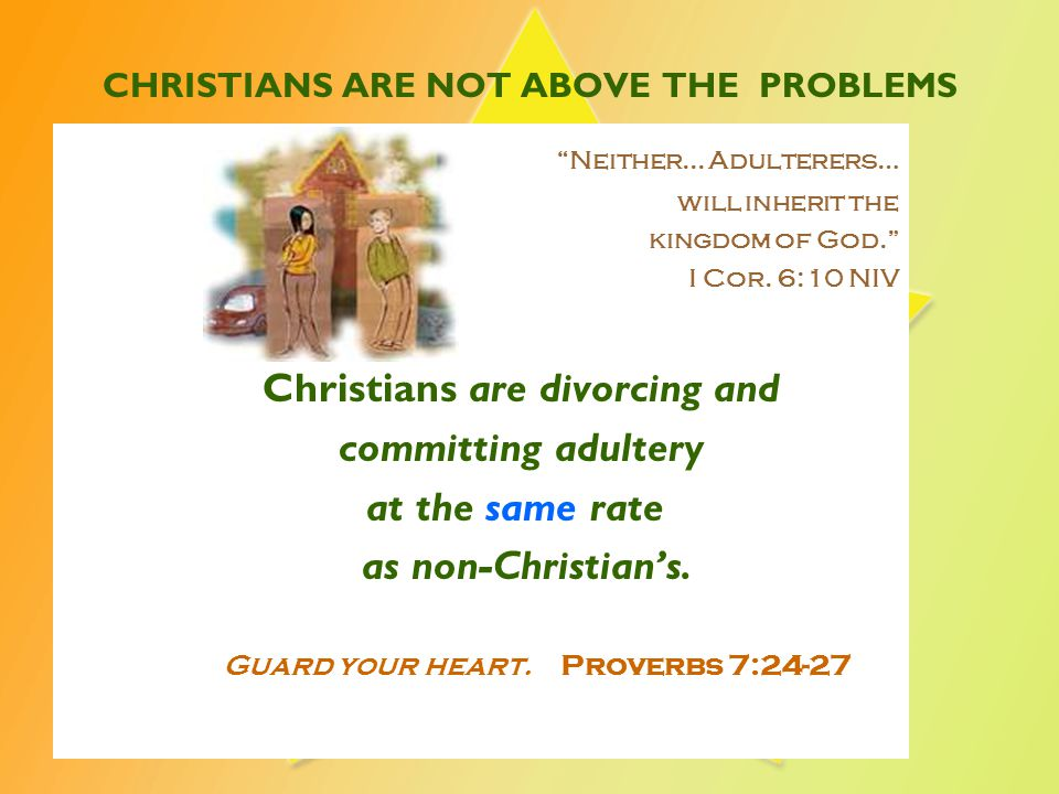 CHRISTIANS ARE NOT ABOVE THE PROBLEMS Neither...