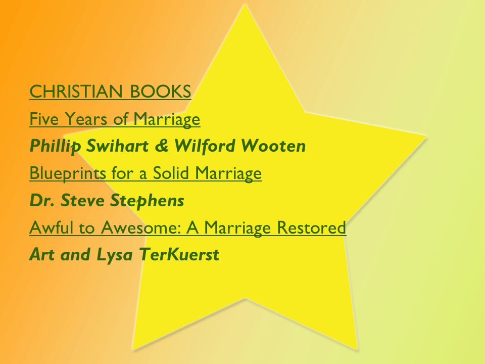 CHRISTIAN BOOKS Five Years of Marriage Phillip Swihart & Wilford Wooten Blueprints for a Solid Marriage Dr. Steve Stephens Awful to Awesome: A Marriag