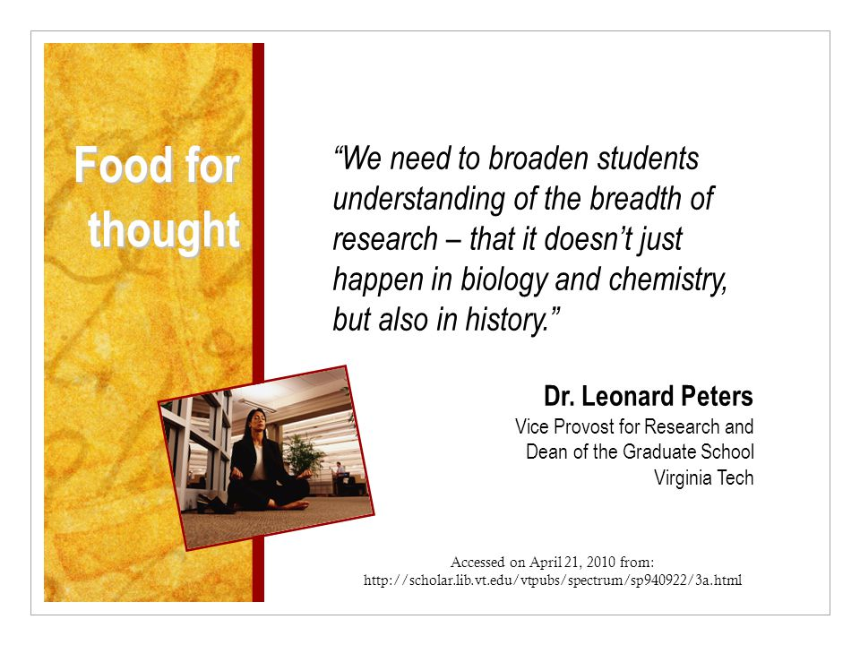 We need to broaden students understanding of the breadth of research – that it doesn't just happen in biology and chemistry, but also in history. Dr.