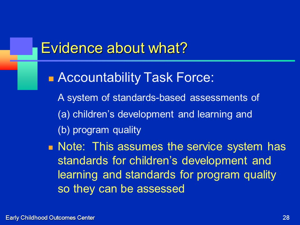 Early Childhood Outcomes Center28 Evidence about what.