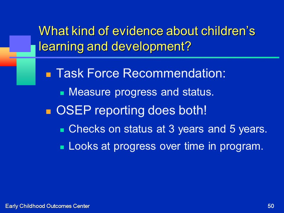 Early Childhood Outcomes Center50 What kind of evidence about children's learning and development.