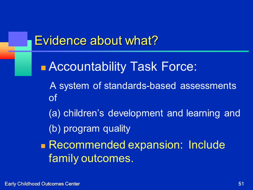 Early Childhood Outcomes Center51 Evidence about what.