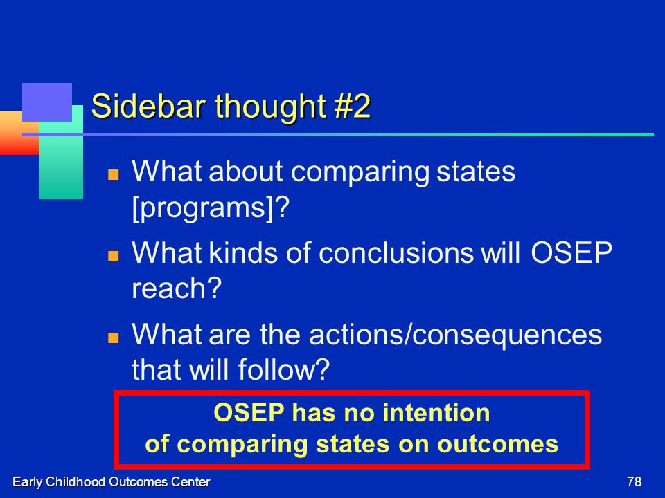 Early Childhood Outcomes Center78 Sidebar thought #2 What about comparing states [programs].