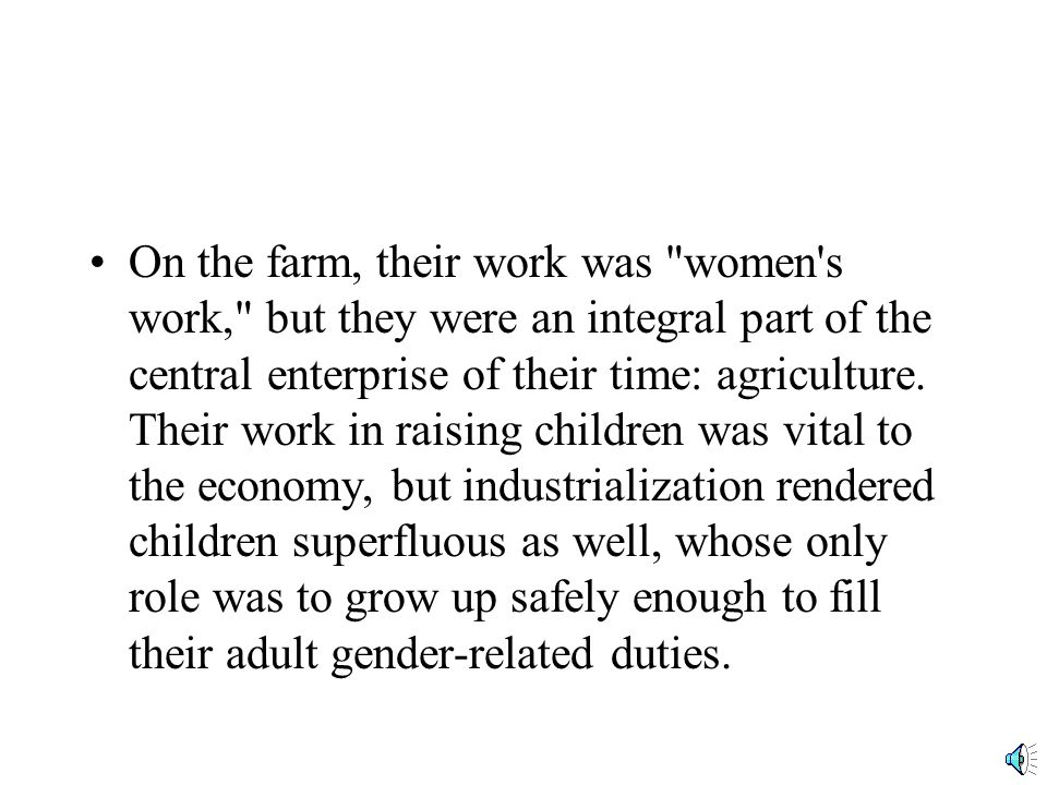Historians disagree in their answers to the question of whether or not gender inequality grew because of industrialization.