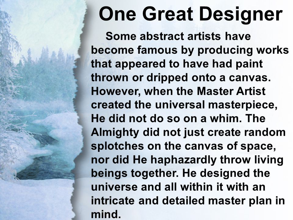 I. One Great Designer One Great Designer Some abstract artists have become famous by producing works that appeared to have had paint thrown or dripped
