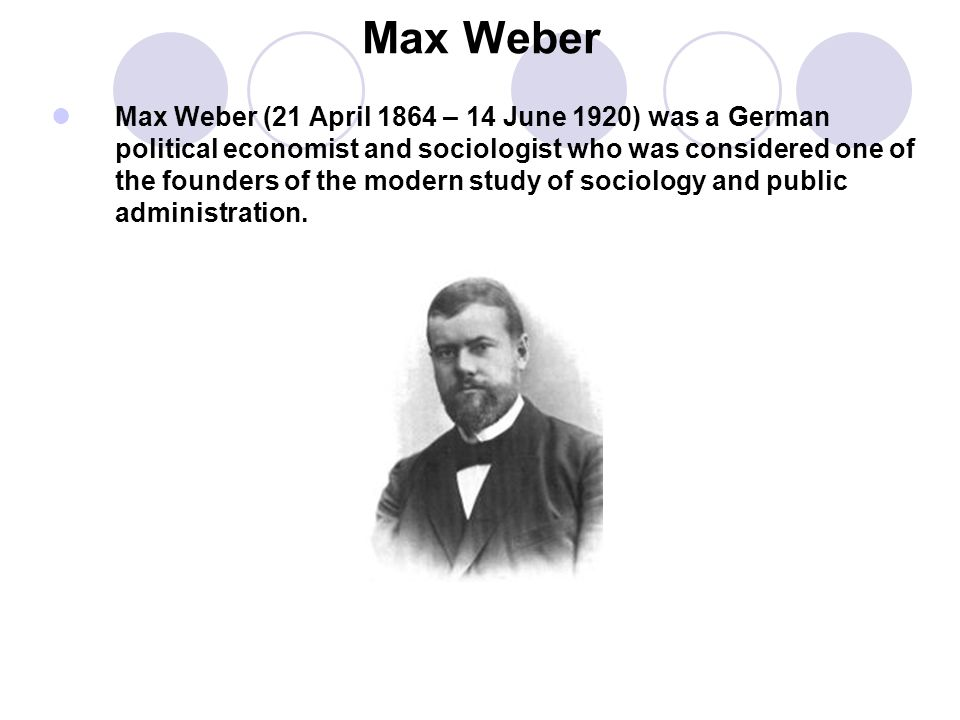 Max Weber Max Weber (21 April 1864 – 14 June 1920) was a German political economist and sociologist who was considered one of the founders of the mode