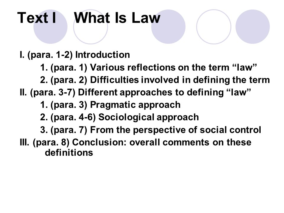 """Text IWhat Is Law I. (para. 1-2) Introduction 1. (para. 1) Various reflections on the term """"law"""" 2. (para. 2) Difficulties involved in defining the te"""