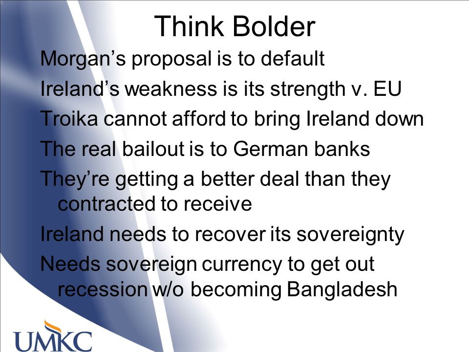 Think Bolder Morgan's proposal is to default Ireland's weakness is its strength v.