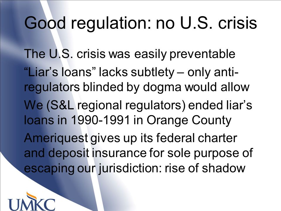 Good regulation: no U.S. crisis The U.S.