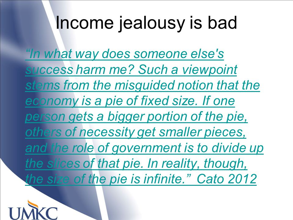 Income jealousy is bad In what way does someone else s success harm me.