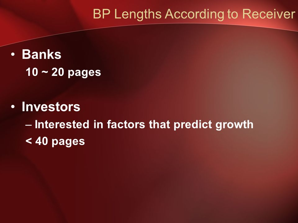 BP Lengths According to Receiver Banks 10 ~ 20 pages Investors –Interested in factors that predict growth < 40 pages