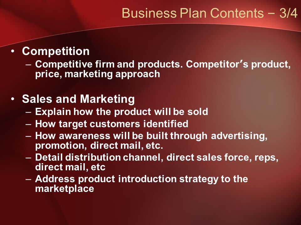 Business Plan Contents – 3/4 Competition –Competitive firm and products.