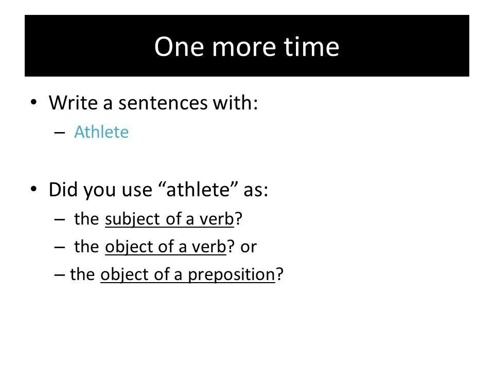 Verbs Verbs describe: 1.an action I ran to class.