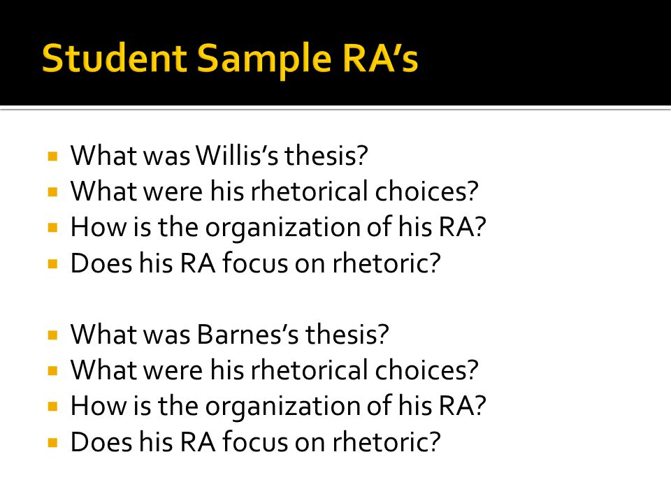  What was Willis's thesis.  What were his rhetorical choices.