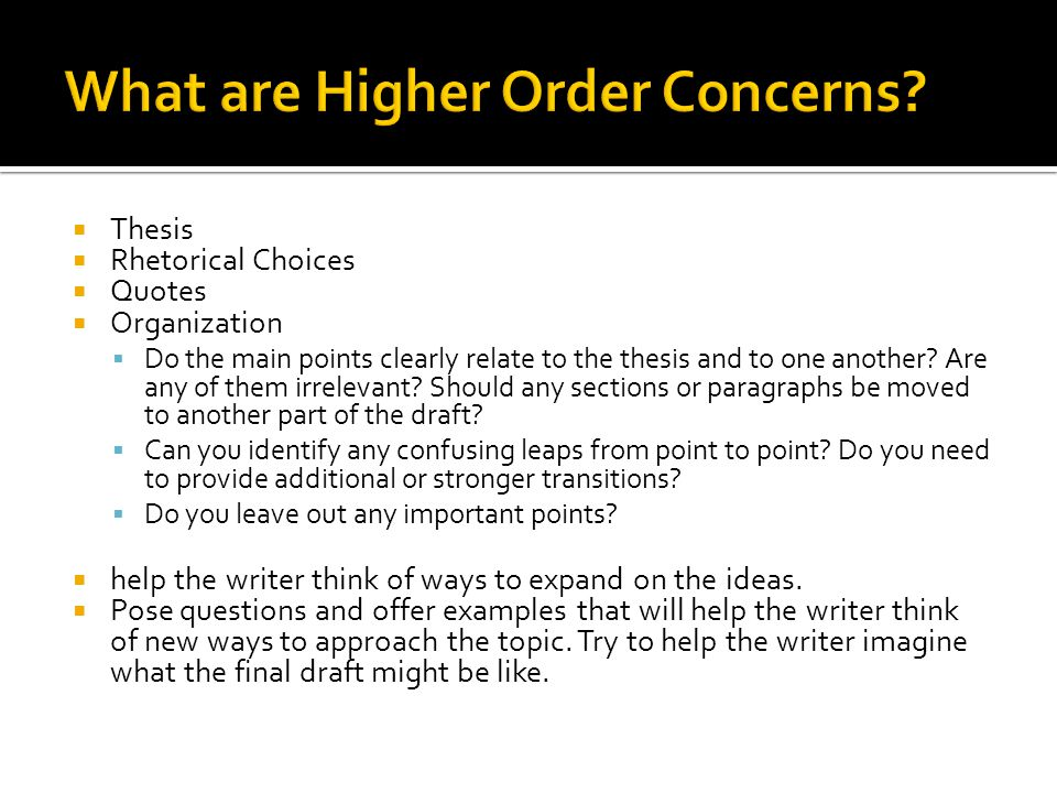  Focus on higher order concerns when reviewing the texts.