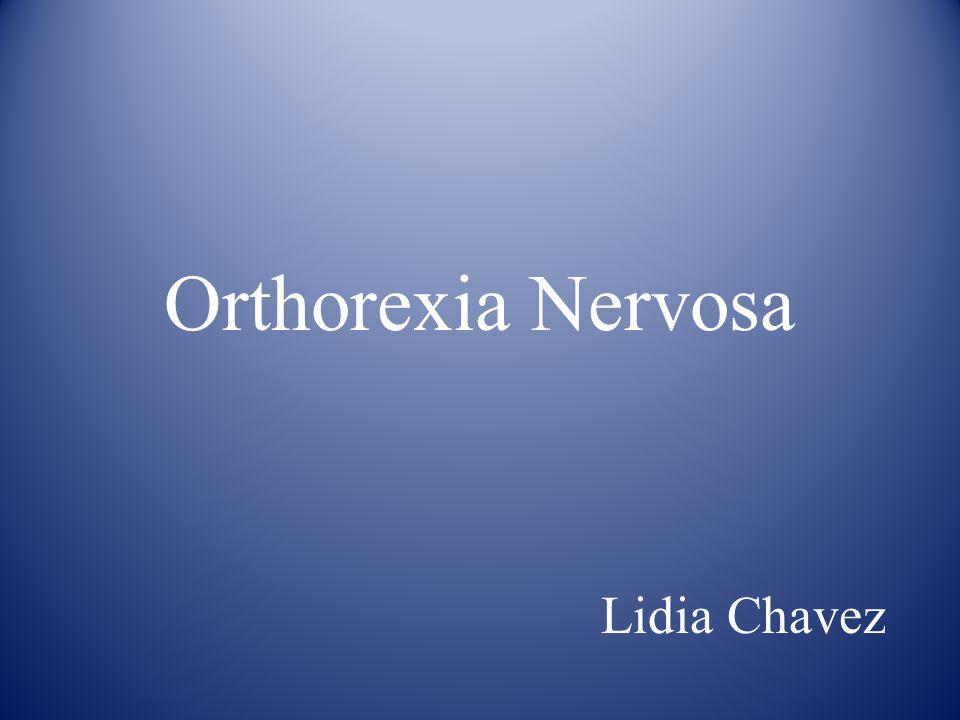 Orthorexia Nervosa Lidia Chavez