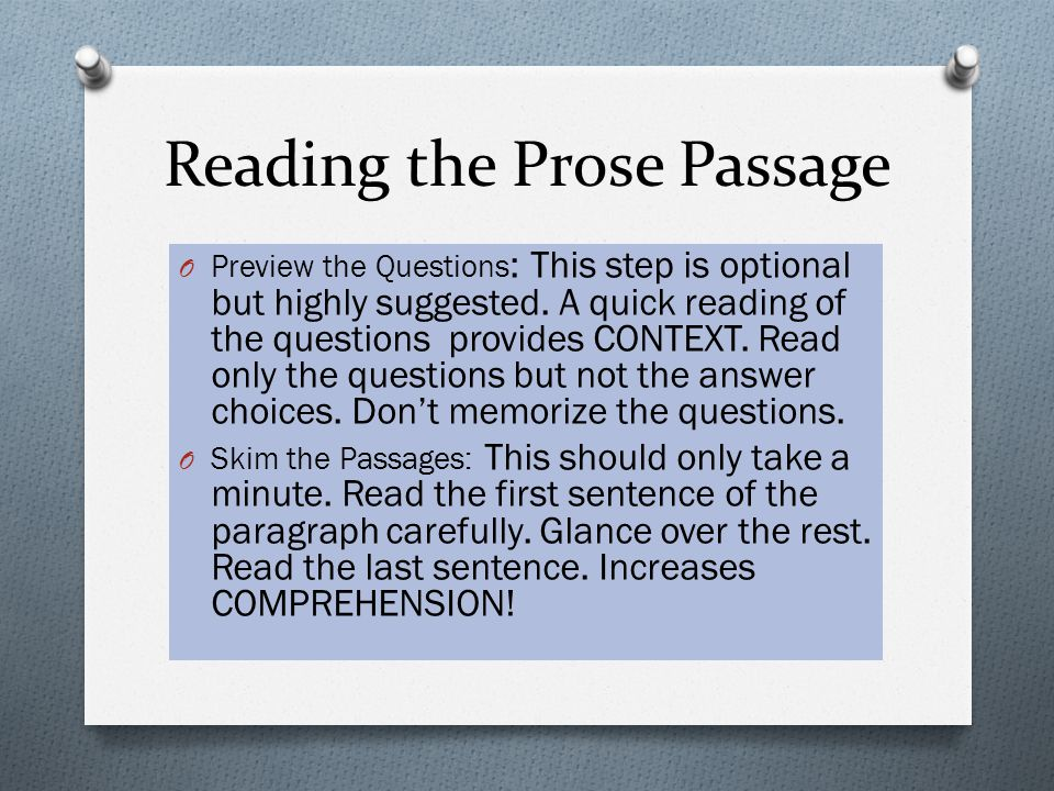 Reading the Prose Passage O Preview the Questions : This step is optional but highly suggested.