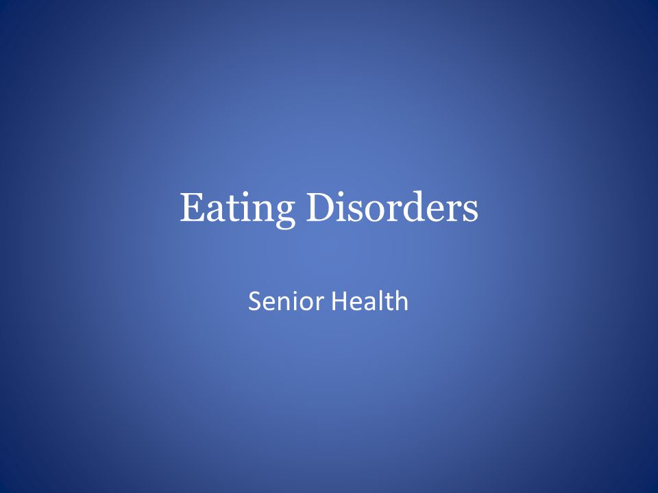 Eating Disorders Senior Health