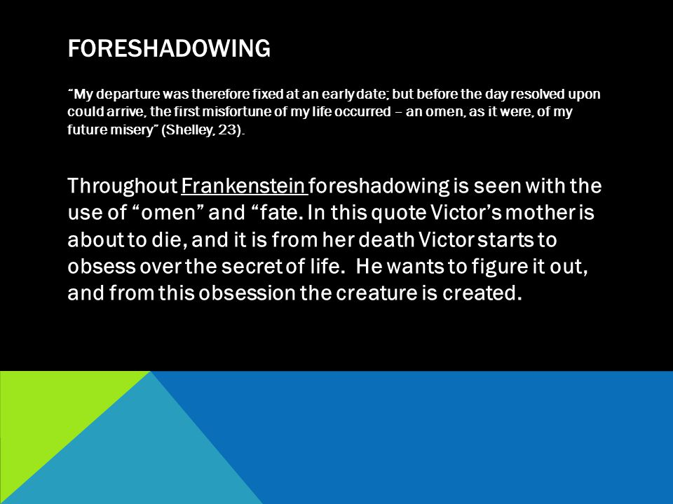 """FORESHADOWING """"My departure was therefore fixed at an early date; but before the day resolved upon could arrive, the first misfortune of my life occur"""