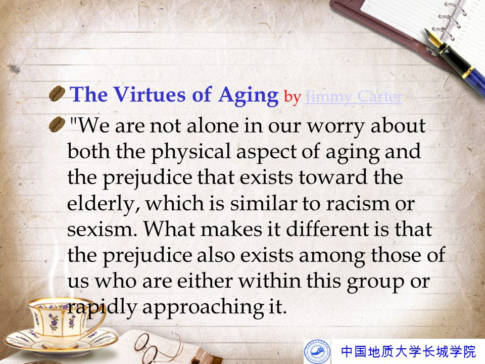 中国地质大学长城学院 Para 3 The first advantage of growing older--- not being obsessed.