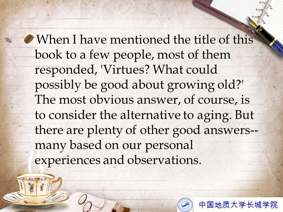 中国地质大学长城学院 What, in your opinion, are the advantages and disadvantages of growing older.
