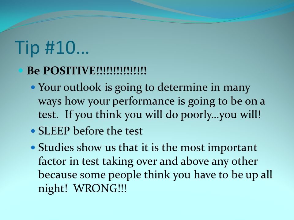 Tip #10… Be POSITIVE!!!!!!!!!!!!!!.