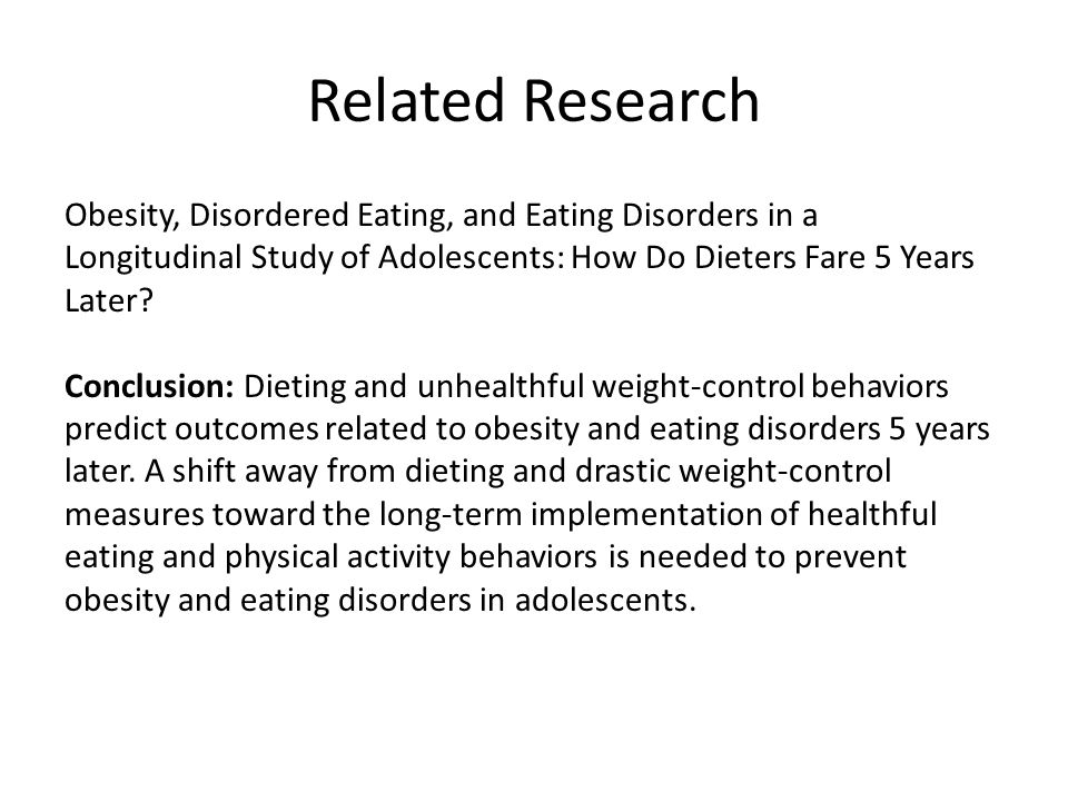 Related Research Obesity, Disordered Eating, and Eating Disorders in a Longitudinal Study of Adolescents: How Do Dieters Fare 5 Years Later.