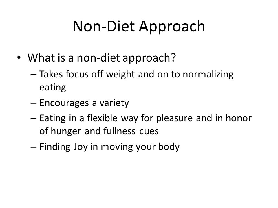 Non-Diet Approach What is a non-diet approach.