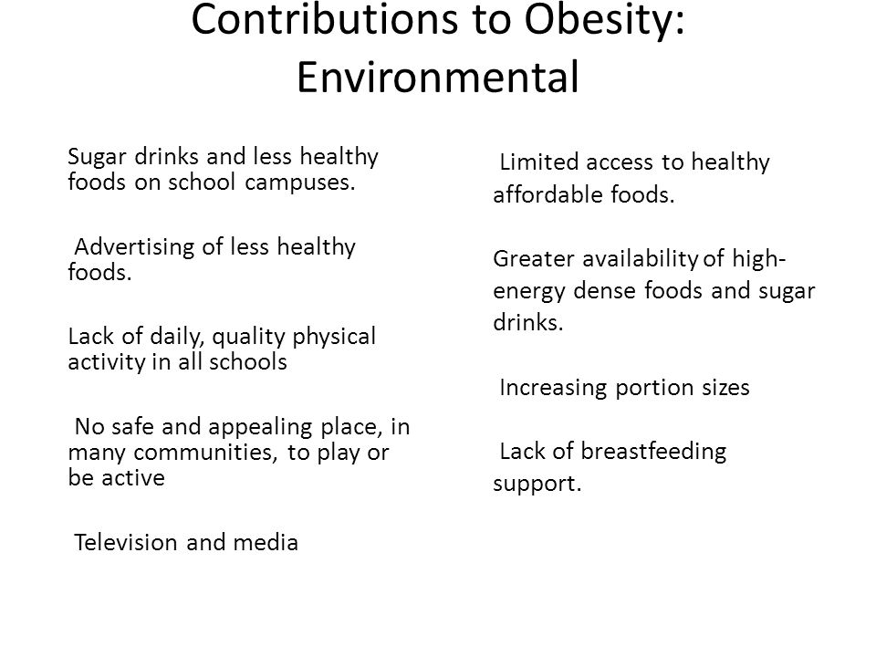 Contributions to Obesity: Environmental Sugar drinks and less healthy foods on school campuses.