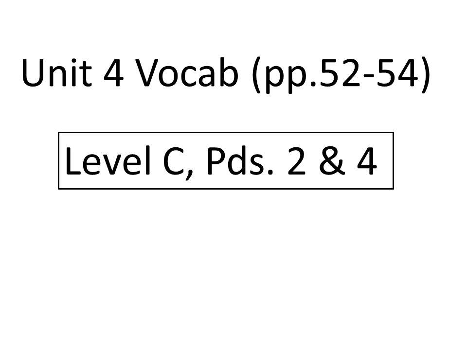 1. annul Connotation: 2. blasé Connotation: Unit 4 Vocab (pp. 52-53)