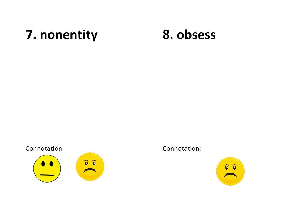 10. oust Connotation: 9. ornate Connotation: