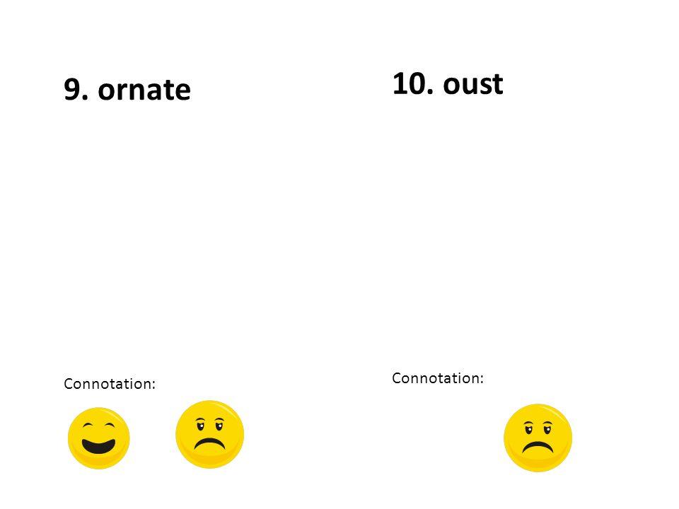 12. porous Connotation: 11. peruse Connotation: Unit 4 Vocab (pp. 53-54)