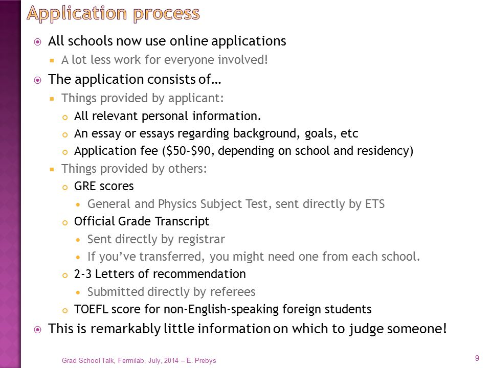  All schools now use online applications  A lot less work for everyone involved!  The application consists of…  Things provided by applicant: All