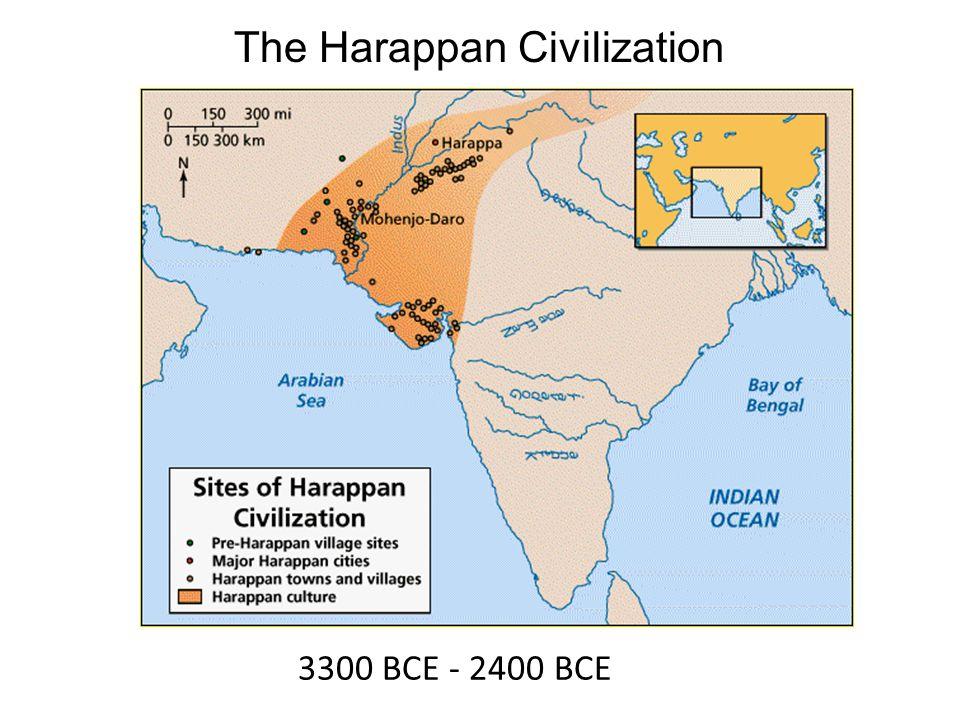 The Harappan Civilization 3300 BCE - 2400 BCE