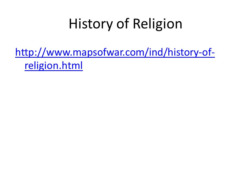 History of Religion http://www.mapsofwar.com/ind/history-of- religion.html