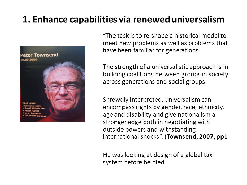 """1. Enhance capabilities via renewed universalism """" The task is to re-shape a historical model to meet new problems as well as problems that have been"""