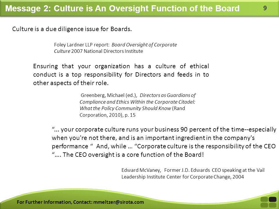 For Further Information, Contact: mmeltzer@sirota.com 9 Message 2: Culture is An Oversight Function of the Board Ensuring that your organization has a