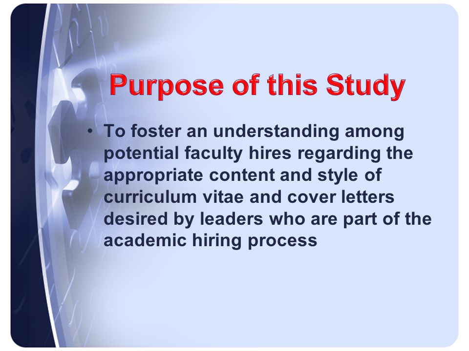 To foster an understanding among potential faculty hires regarding the appropriate content and style of curriculum vitae and cover letters desired by leaders who are part of the academic hiring process