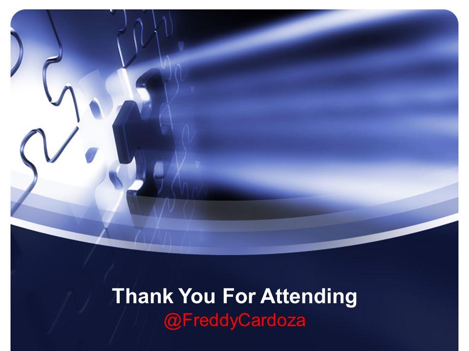 Thank You For Attending @FreddyCardoza