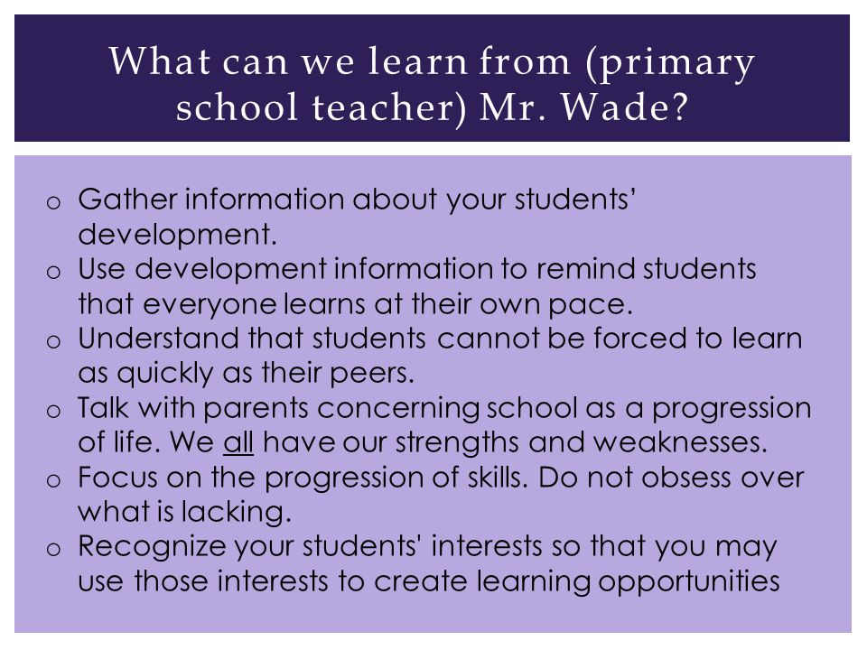 What can we learn from (primary school teacher) Mr.