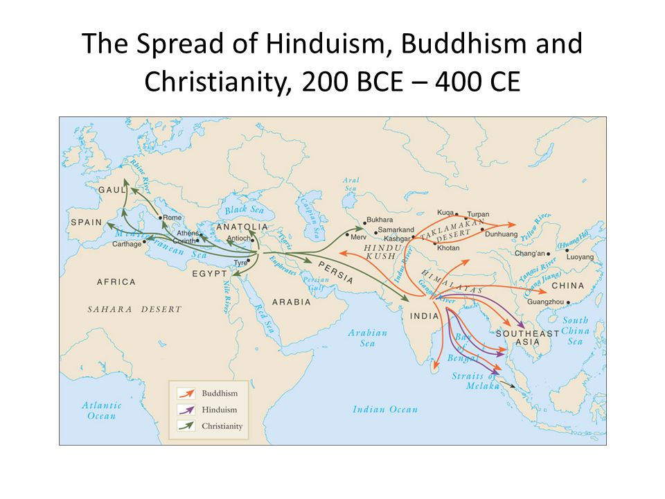 The Spread of Hinduism, Buddhism and Christianity, 200 BCE – 400 CE