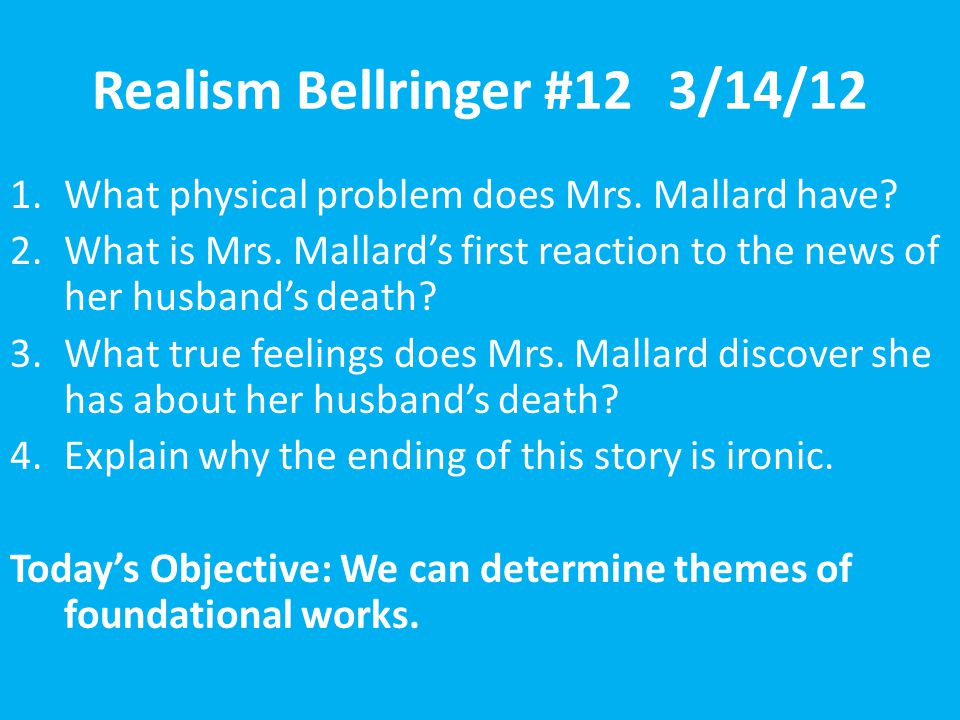 Realism Bellringer #123/14/12 1.What physical problem does Mrs.