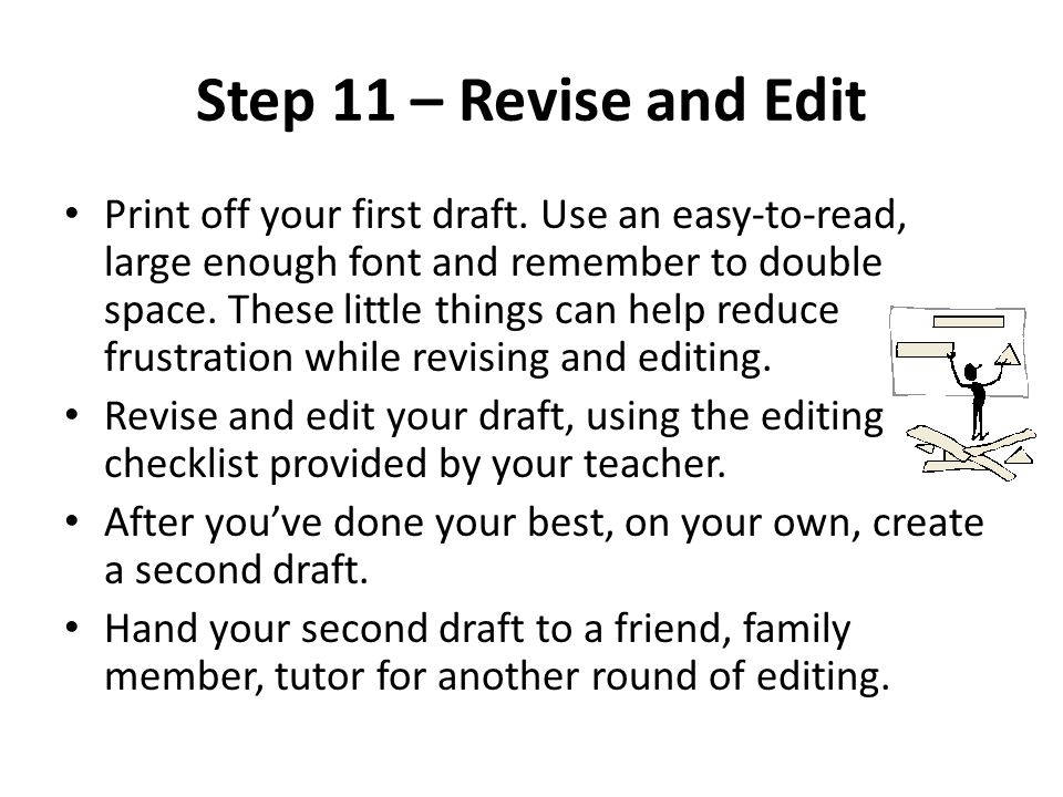 Step 11 – Revise and Edit Print off your first draft.